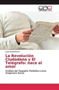 La Revolución Ciudadana y El Telégrafo: nace el amor
