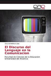 El Discurso del Lenguaje en la Comunicacion