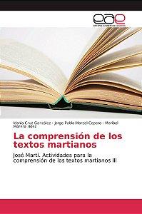 La comprensión de los textos martianos