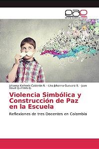 Violencia Simbólica y Construcción de Paz en la Escuela