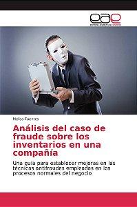 Análisis del caso de fraude sobre los inventarios en una com