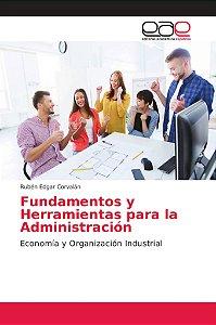 Fundamentos y Herramientas para la Administración