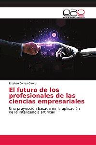 El futuro de los profesionales de las ciencias empresariales