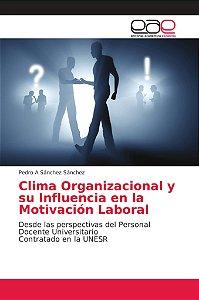 Clima Organizacional y su Influencia en la Motivación Labora