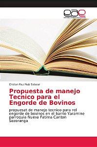 Propuesta de manejo Tecnico para el Engorde de Bovinos
