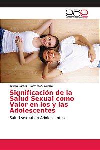 Significación de la Salud Sexual como Valor en los y las Ado