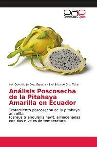 Análisis Poscosecha de la Pitahaya Amarilla en Ecuador