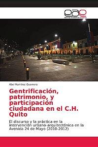 Gentrificación, patrimonio, y participación ciudadana en el