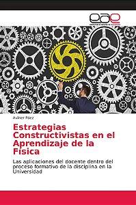 Estrategias Constructivistas en el Aprendizaje de la Física