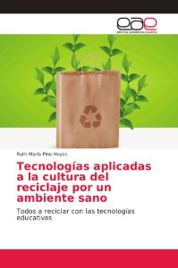 Tecnologías aplicadas a la cultura del reciclaje por un ambi