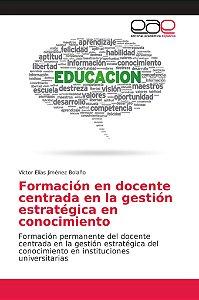 Formación en docente centrada en la gestión estratégica en c