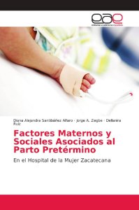 Factores Maternos y Sociales Asociados al Parto Pretérmino