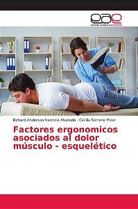 Factores ergonomicos asociados al dolor músculo - esquelétic
