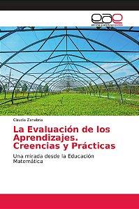La Evaluación de los Aprendizajes. Creencias y Prácticas