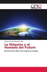 La Máquina y el Humano del Futuro