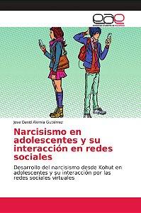 Narcisismo en adolescentes y su interacción en redes sociale