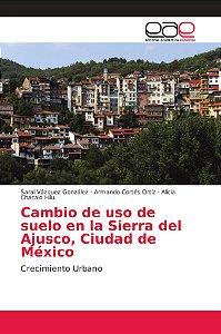 Cambio de uso de suelo en la Sierra del Ajusco, Ciudad de Mé