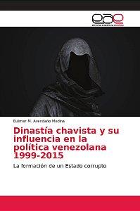 Dinastía chavista y su influencia en la política venezolana
