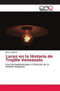 Luces en la Historia de Trujillo Venezuela