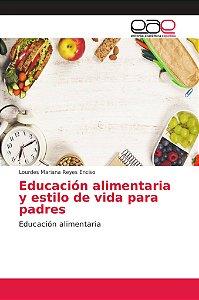 Educación alimentaria y estilo de vida para padres