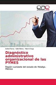 Diagnóstico administrativo organizacional de las PYMES