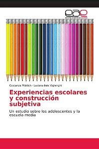 Experiencias escolares y construcción subjetiva