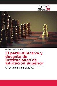 El perfil directivo y docente de Instituciones de Educación