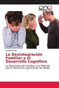La Desintegración Familiar y el Desarrollo Cognitivo