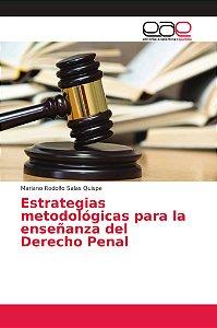 Estrategias metodológicas para la enseñanza del Derecho Pena