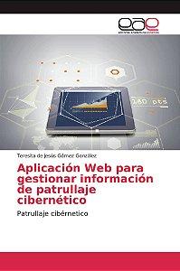 Aplicación Web para gestionar información de patrullaje cibe