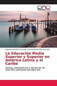 La Educación Media Superior y Superior en América Latina y e