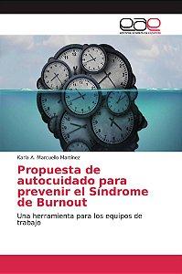 Propuesta de autocuidado para prevenir el Síndrome de Burnou