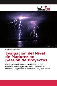 Evaluación del Nivel de Madurez en Gestión de Proyectos