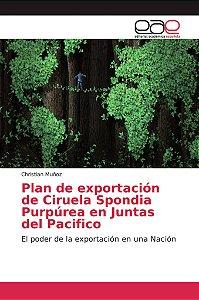 Plan de exportación de Ciruela Spondia Purpúrea en Juntas de