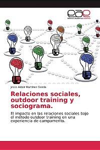 Relaciones sociales, outdoor training y sociograma.