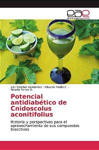 Potencial antidiabético de Cnidoscolus aconitifolius