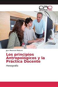Los principios Antropológicos y la Práctica Docente