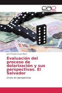 Evaluación del proceso de dolarización y sus perspectivas. E