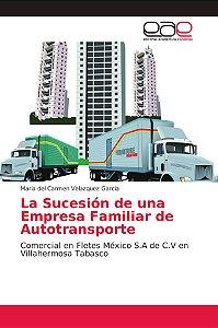 La Sucesión de una Empresa Familiar de Autotransporte