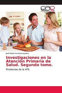 Investigaciones en la Atención Primaria de Salud. Segundo to