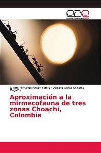 Aproximación a la mirmecofauna de tres zonas Choachí, Colomb