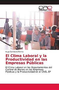 El Clima Laboral y la Productividad en las Empresas Públicas