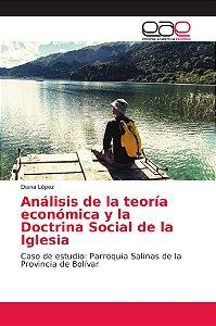 Análisis de la teoría económica y la Doctrina Social de la I