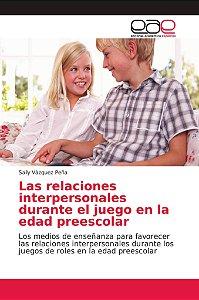 Las relaciones interpersonales durante el juego en la edad p