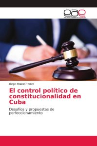 El control político de constitucionalidad en Cuba