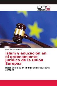 Islam y educación en el ordenamiento jurídico de la Unión Eu