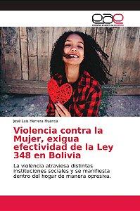 Violencia contra la Mujer, exigua efectividad de la Ley 348