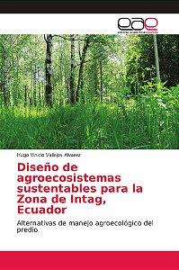 Diseño de agroecosistemas sustentables para la Zona de Intag