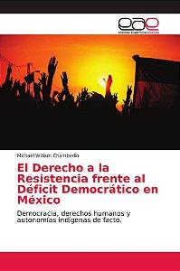 El Derecho a la Resistencia frente al Déficit Democrático en