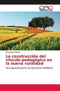 La construcción del vínculo pedagógico en la nueva ruralidad